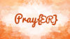 Pray{ER}: A Prayer of Blessing