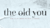 The Old You – New Life by Embracing What is Broken